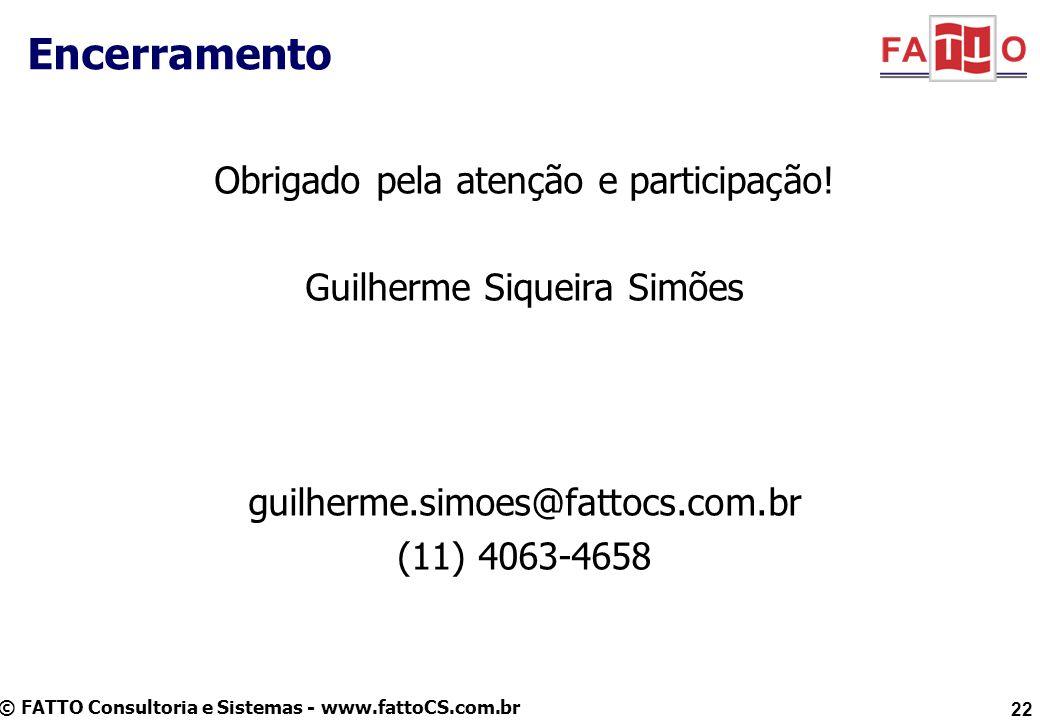 © FATTO Consultoria e Sistemas - www.fattoCS.com.br Obrigado pela atenção e participação.