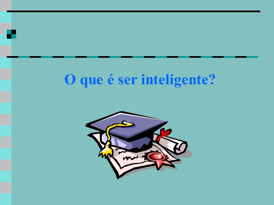 O que é ser inteligente?