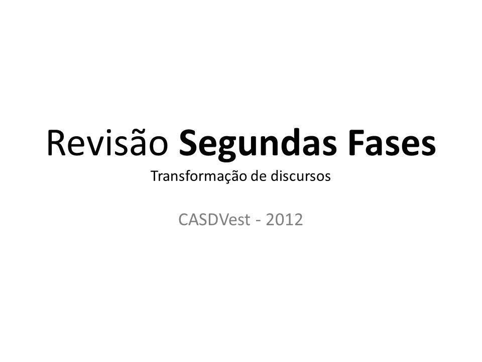 Revisão Segundas Fases Transformação de discursos CASDVest - 2012