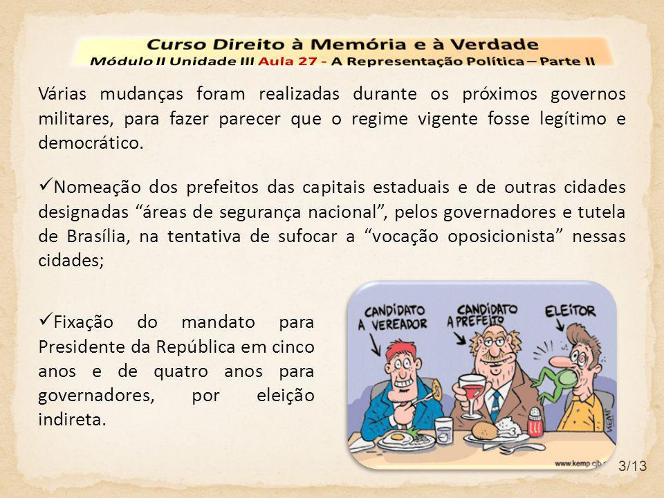 4/13 A manipulação era tão arbitrária que os estrategistas do Planalto permanentemente procuravam mexer nas regras eleitorais para provocar um resultado favorável ao governo.