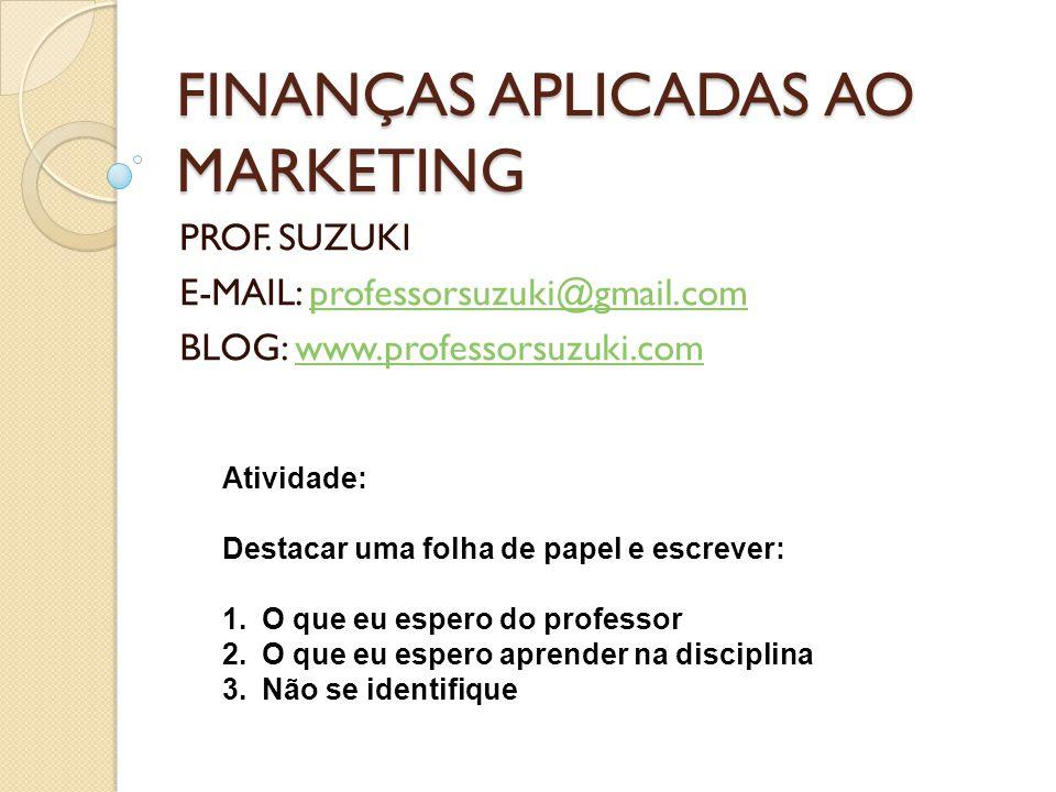 FINANÇAS APLICADAS AO MARKETING PROF.