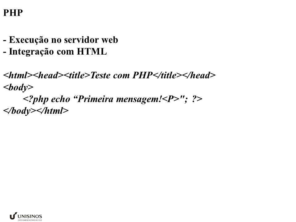 PHP - Execução no servidor web - Integração com HTML Teste com PHP ; >