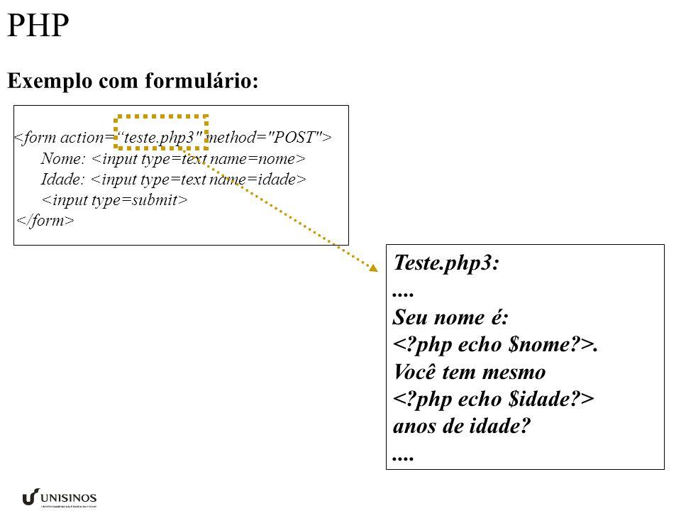 PHP Exemplo com formulário: Nome: Idade: Teste.php3:....
