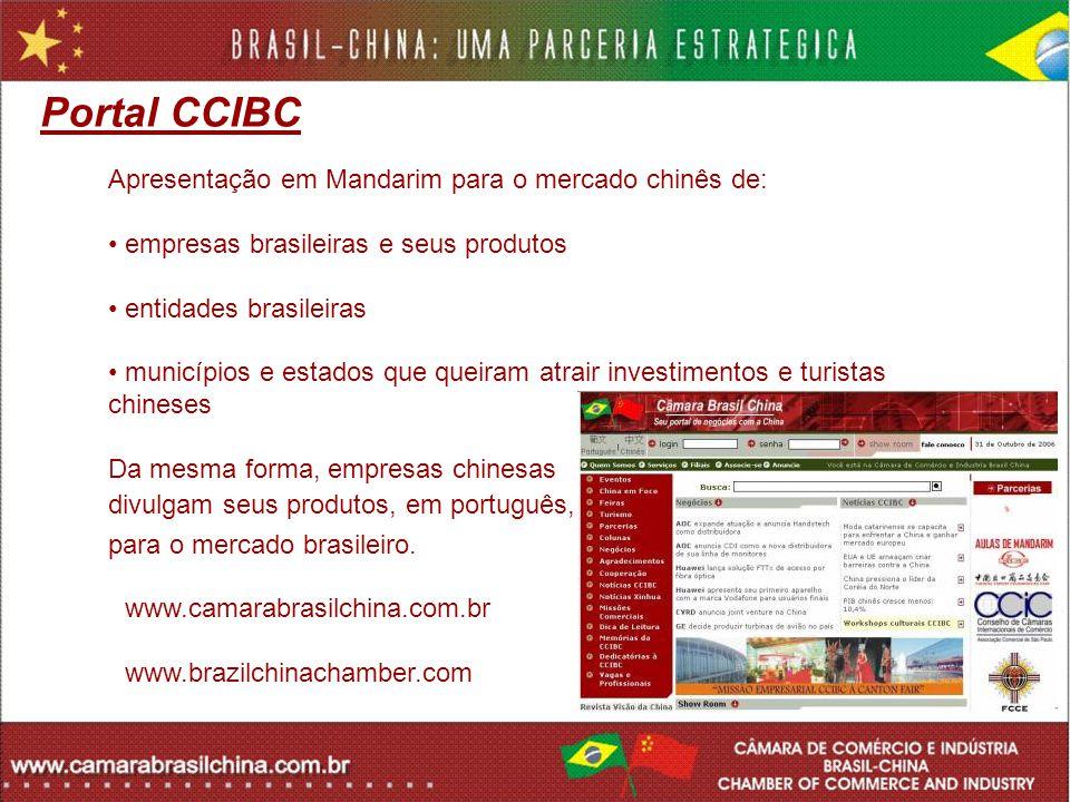 Portal CCIBC Apresentação em Mandarim para o mercado chinês de: empresas brasileiras e seus produtos entidades brasileiras municípios e estados que qu