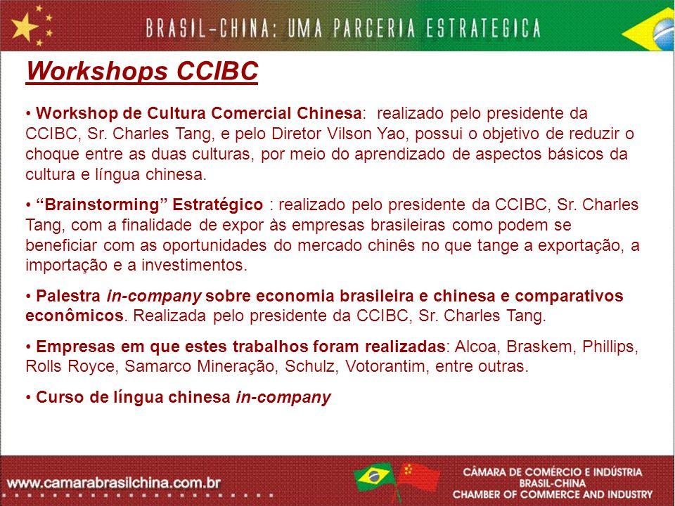 Workshops CCIBC Workshop de Cultura Comercial Chinesa: realizado pelo presidente da CCIBC, Sr. Charles Tang, e pelo Diretor Vilson Yao, possui o objet