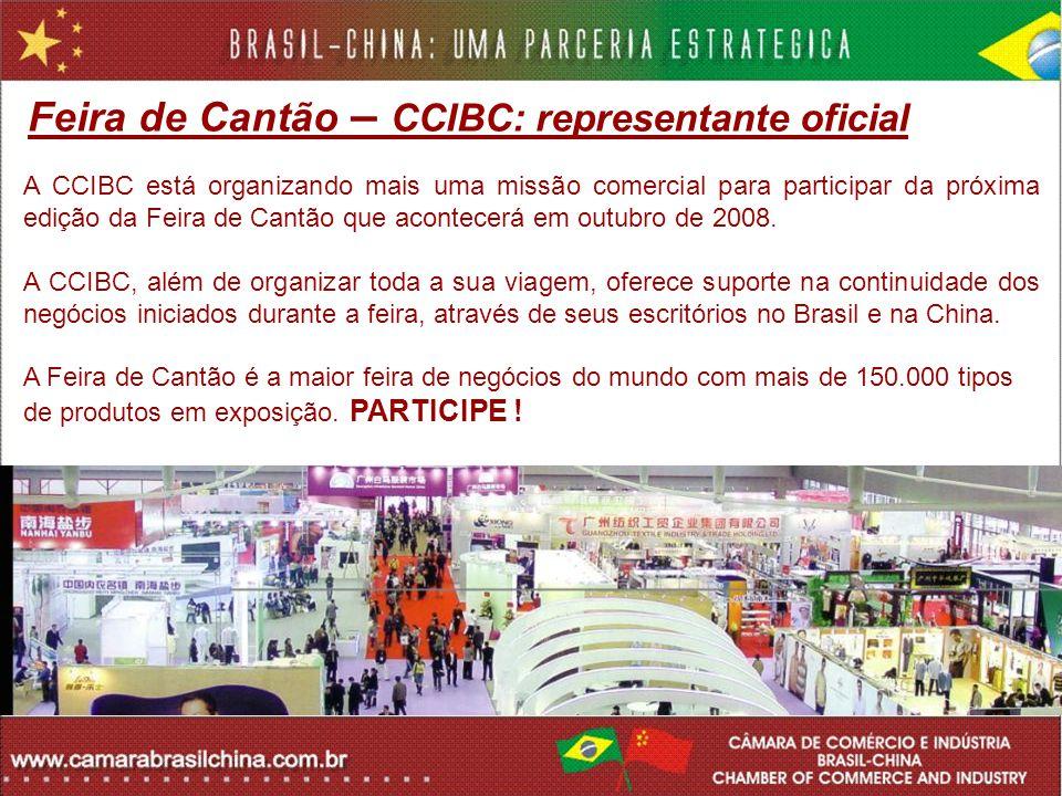 Feira de Cantão – CCIBC: representante oficial A CCIBC está organizando mais uma missão comercial para participar da próxima edição da Feira de Cantão