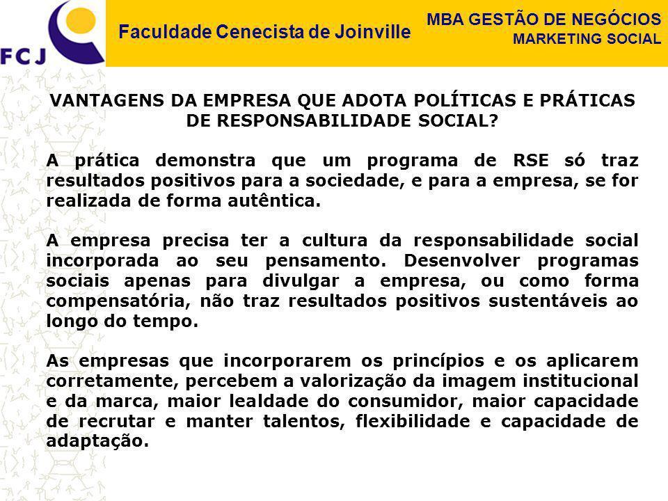 Faculdade Cenecista de Joinville MBA GESTÃO DE NEGÓCIOS MARKETING SOCIAL VANTAGENS DA EMPRESA QUE ADOTA POLÍTICAS E PRÁTICAS DE RESPONSABILIDADE SOCIA