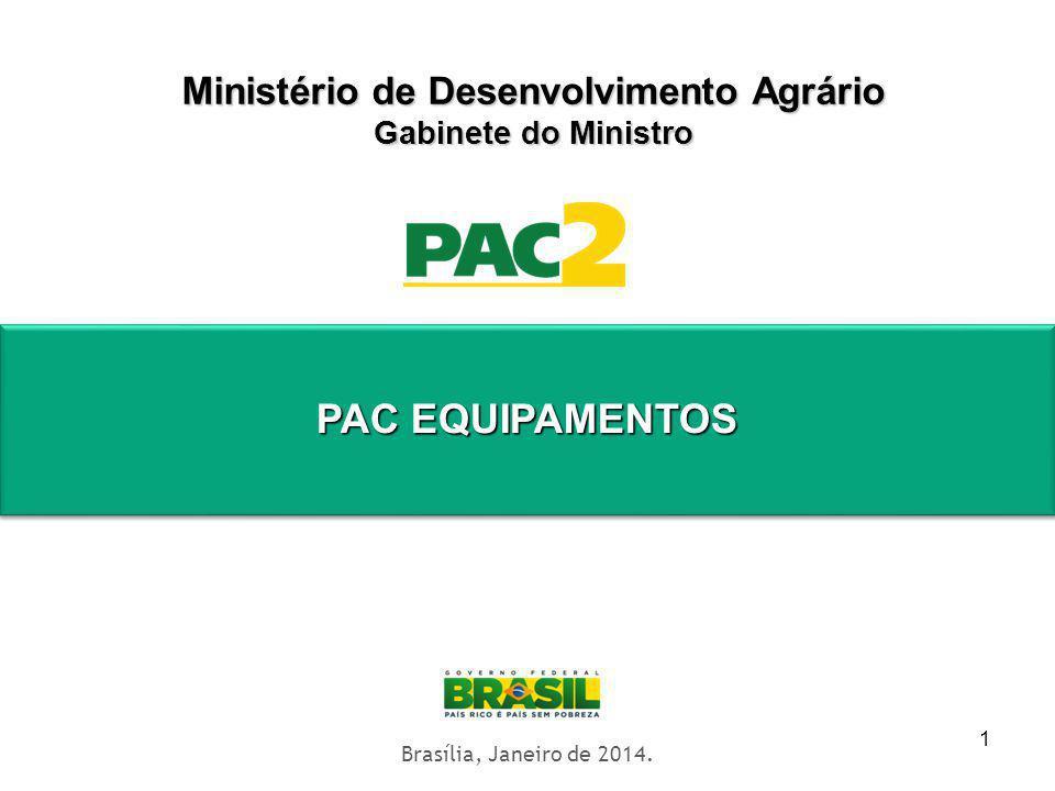 1 Ministério de Desenvolvimento Agrário Gabinete do Ministro Territórios Digitais Brasília, Janeiro de 2014. PAC EQUIPAMENTOS