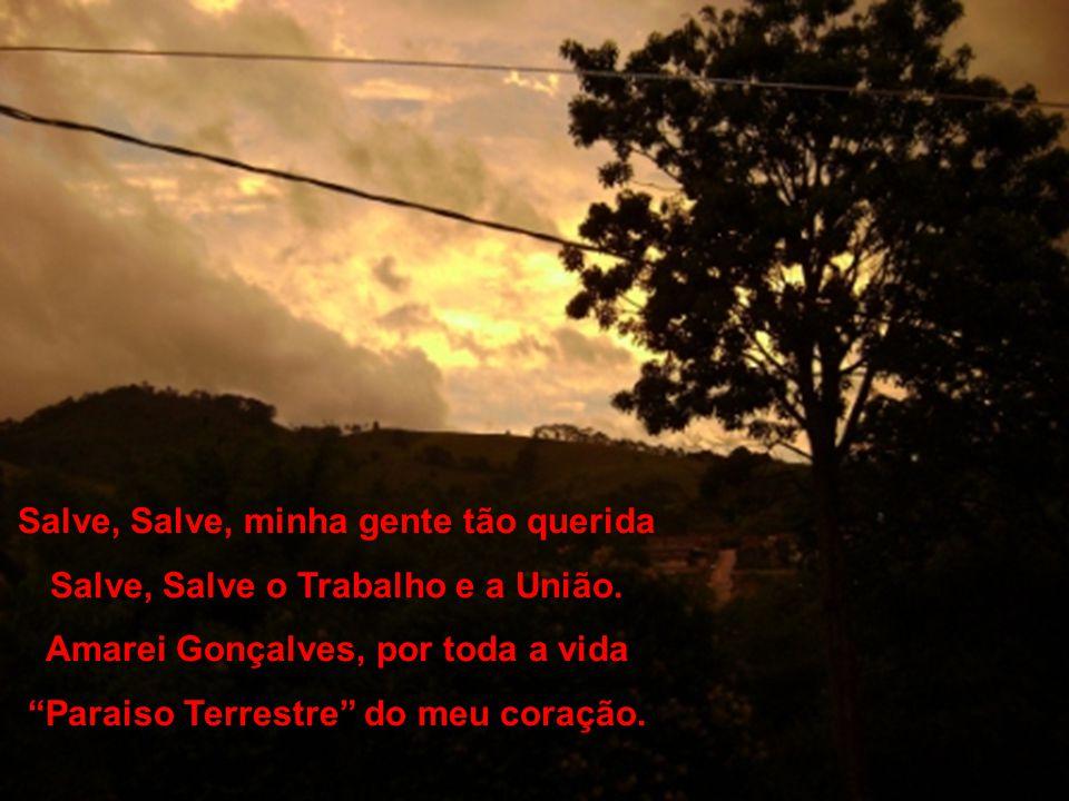 Povo Varonil, matas floridas Fontes e cascatas de belezas mil. O teu céu tem mais estrelas És mineira. És Brasil.
