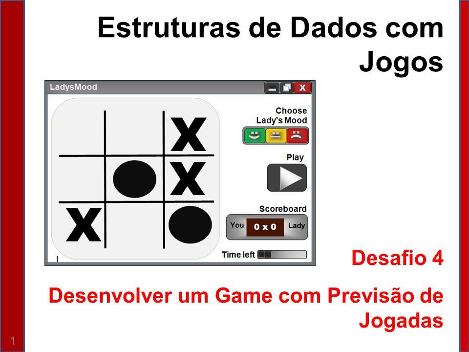 Estruturas de Dados com Jogos Desafio 4 Desenvolver um Game com Previsão de Jogadas 1