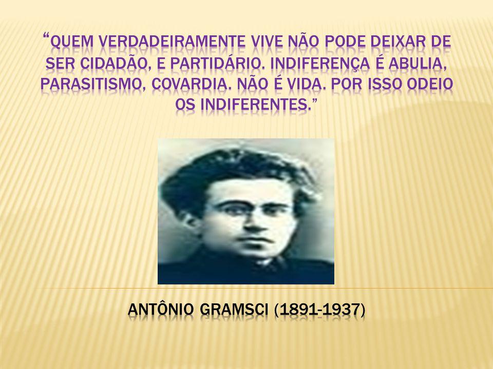 A MENTE ANTES DO PODER força e consenso Hegemonia significa, para Gramsci, a relação de domínio de uma classe social sobre o conjunto da sociedade.