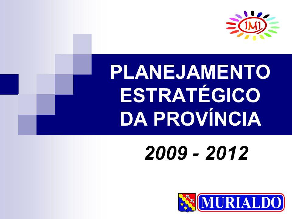 PLANEJAMENTO ESTRATÉGICO DA PROVÍNCIA 2009 - 2012