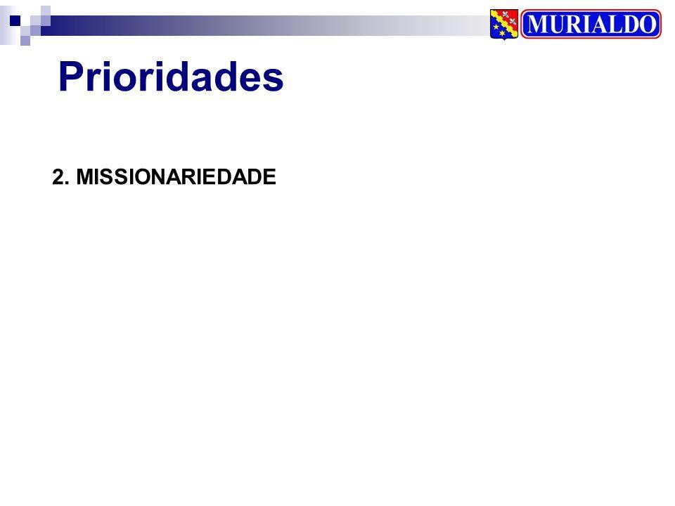 2. MISSIONARIEDADE Prioridades