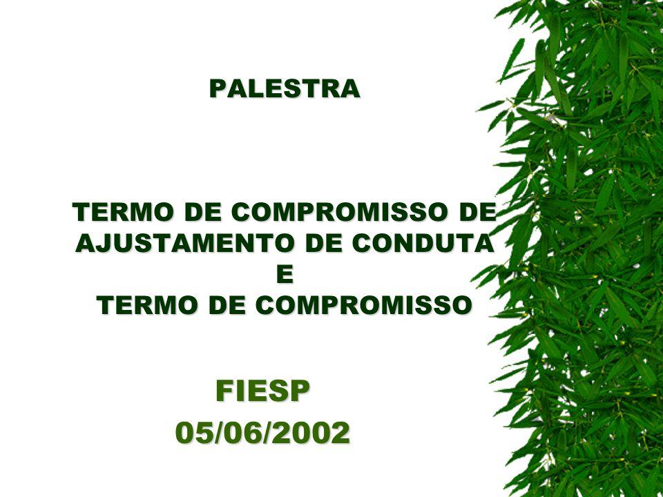 TERMO DE COMPROMISSO (TC) OBJETIVO - § 1º, DO ART 79 A, DA LEI 9605/98 - PERMITIR QUE AS PESSOAS FÍSICAS E JURÍDICAS RESPONSÁVEIS PELA CONSTRUÇÃO, INSTALAÇÃO, AMPLIAÇÃO E FUNCIONAMENTO DE ESTABELECIMENTOS E ATIVIDADES POTENCIALMENTE POLUIDORES, POSSAM PROMOVER, MEDIANTE A ASSINATURA DE TC COM OS ÓRGÃOS RESPONSÁVEIS, AS NECESSÁRIAS CORREÇÕES DE SUAS ATIVIDADES PARA ATENDIMENTO DAS EXIGÊNCIAS IMPOSTAS PELAS AUTORIDADES AMBIENTAIS COMPETENTES (LICENCIAMENTO, CONDICIONANTES, EXIGÊNCIAS TÉCNICAS, CONDIÇÕES TÉCNICAS DE AUTUAÇÕES, NO CASO DO RJ/ES/PR, AS PENDÊNCIAS DE AUDITORIAS AMBIENTAIS, ETC)