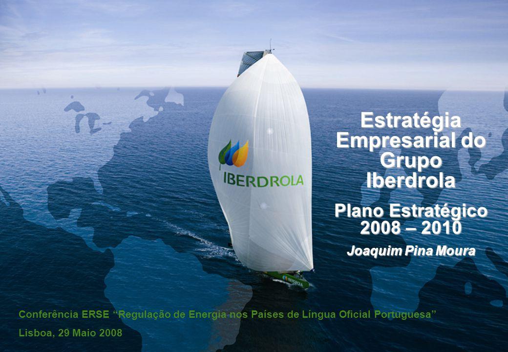 1 Presentación Plan Estratégico 2008- 2010 Madrid, 24 de octubre de 2007 Estratégia Empresarial do Grupo Iberdrola Plano Estratégico 2008 – 2010 Joaquim Pina Moura Conferência ERSE Regulação de Energia nos Países de Língua Oficial Portuguesa Lisboa, 29 Maio 2008