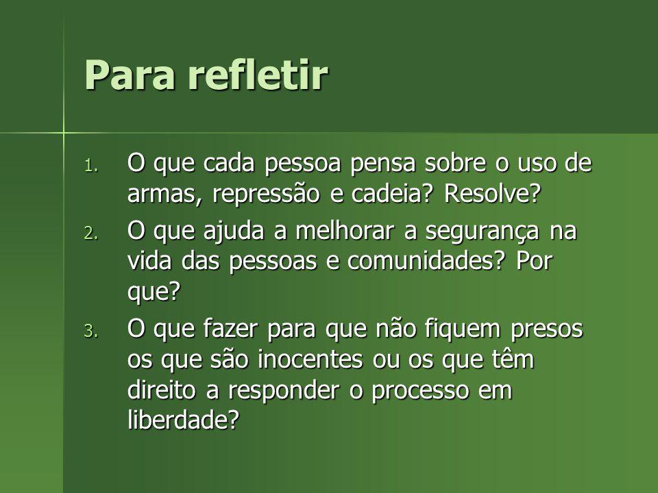 Reforma do sistema prisional e penal? – Ausência x participação das comunidades e da sociedade: 422,5 mil brasileiros cumprem penas alternativas, como