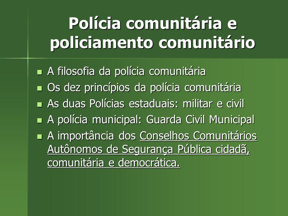 Os Conselhos fazem parte do novo Plano Municipal de Segurança Pública 1. Conselho Municipal de Segurança Pública 2. Conselho comunitário autônomo de s
