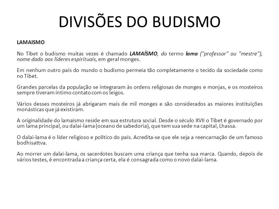 DIVISÕES DO BUDISMO Zen-budismo A maior ambição de todos os budistas é atingir algum dia a iluminação (bodhi), como aconteceu com o Buda debaixo de sua figueira, há 2500 anos.