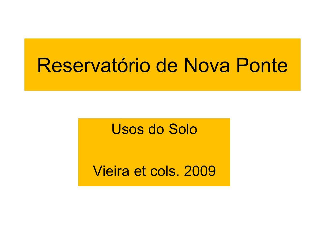 Reservatório de Nova Ponte Usos do Solo Vieira et cols. 2009
