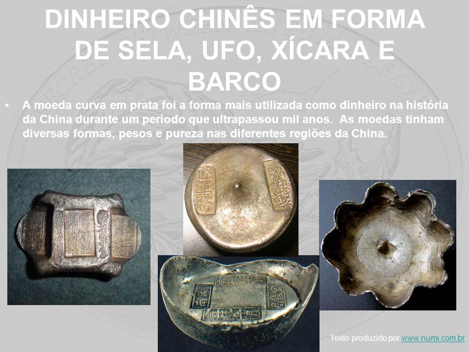 DINHEIRO CHINÊS EM FORMA DE SELA, UFO, XÍCARA E BARCO A moeda curva em prata foi a forma mais utilizada como dinheiro na história da China durante um