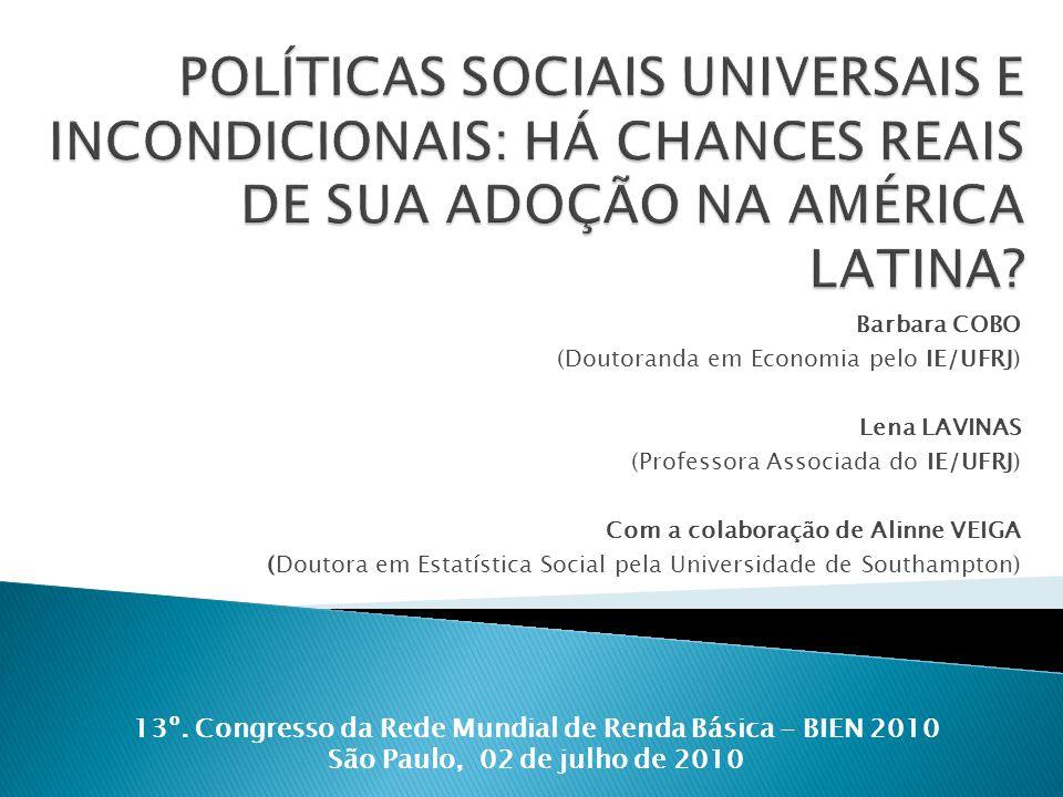 Barbara COBO (Doutoranda em Economia pelo IE/UFRJ) Lena LAVINAS (Professora Associada do IE/UFRJ) Com a colaboração de Alinne VEIGA (Doutora em Estatí