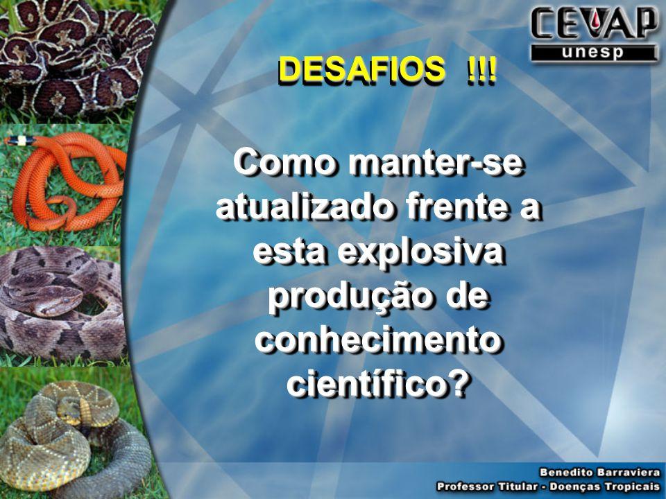 Como manter-se atualizado frente a esta explosiva produção de conhecimento científico? DESAFIOS !!!