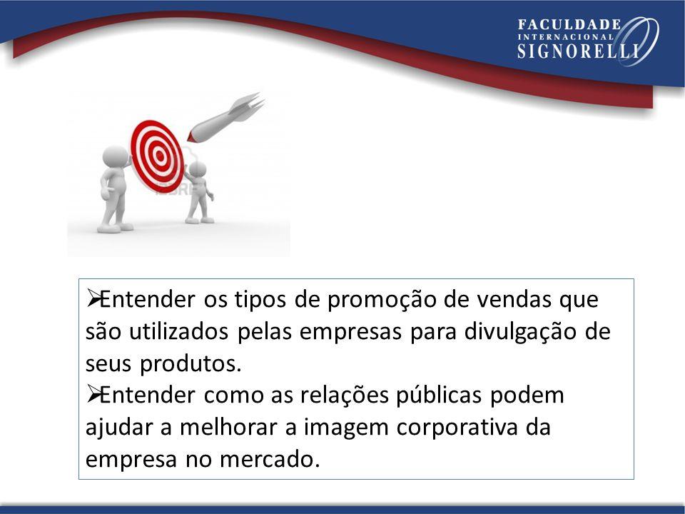 PROMOÇÃO DE VENDAS As campanhas promocionais, obrigatoriamente, devem ter seus objetivos muito claros e bem definidos.