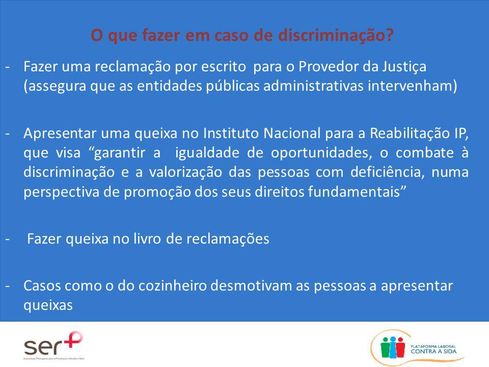 Um nova resposta contra a discriminação: Objectivo: Diminuir a discriminação e o estigma e capacitar os profissionais e/ou PVIVIH para actuarem em situações de discriminação Actividades: -Criação da linha 707 240 240, disponível das 9h30 às 12h30 e das 15h00 às 18h00 -Aconselhamento e acompanhamento jurídico (meios de prova) -Formação sobre VIH em contexto laboral