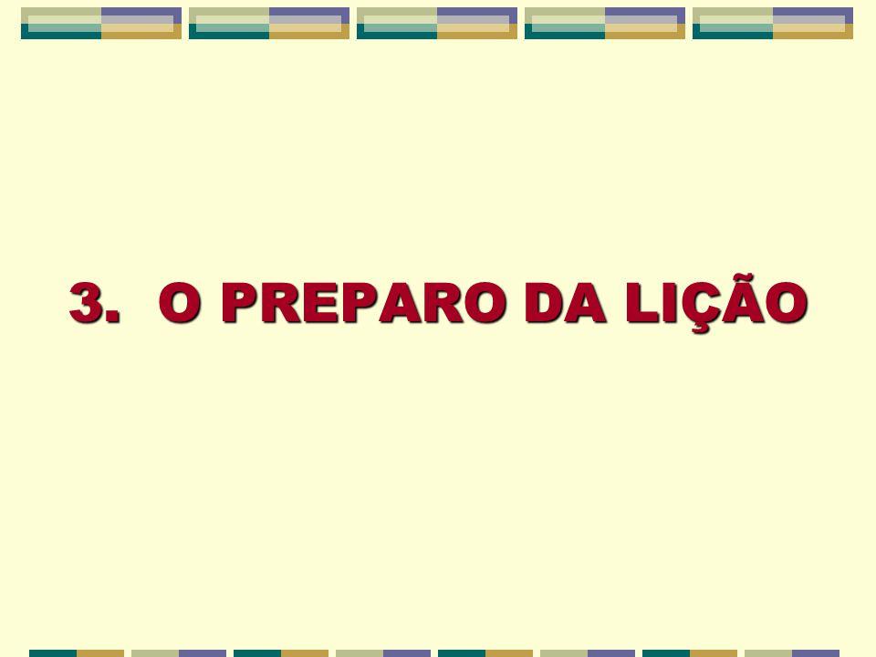 3. O PREPARO DA LIÇÃO
