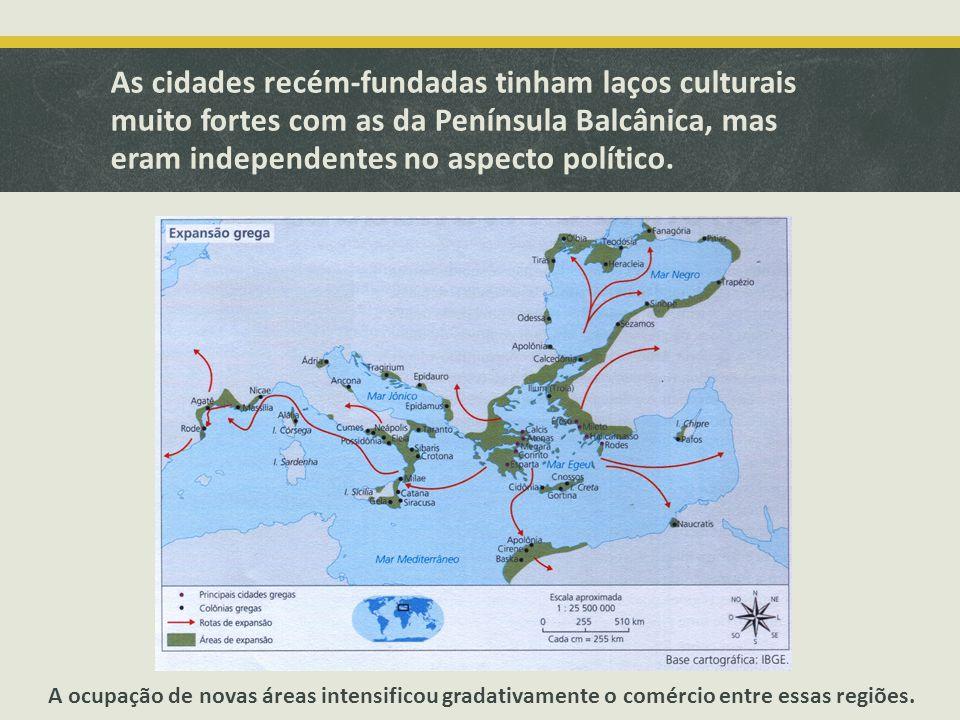 As cidades recém-fundadas tinham laços culturais muito fortes com as da Península Balcânica, mas eram independentes no aspecto político. A ocupação de