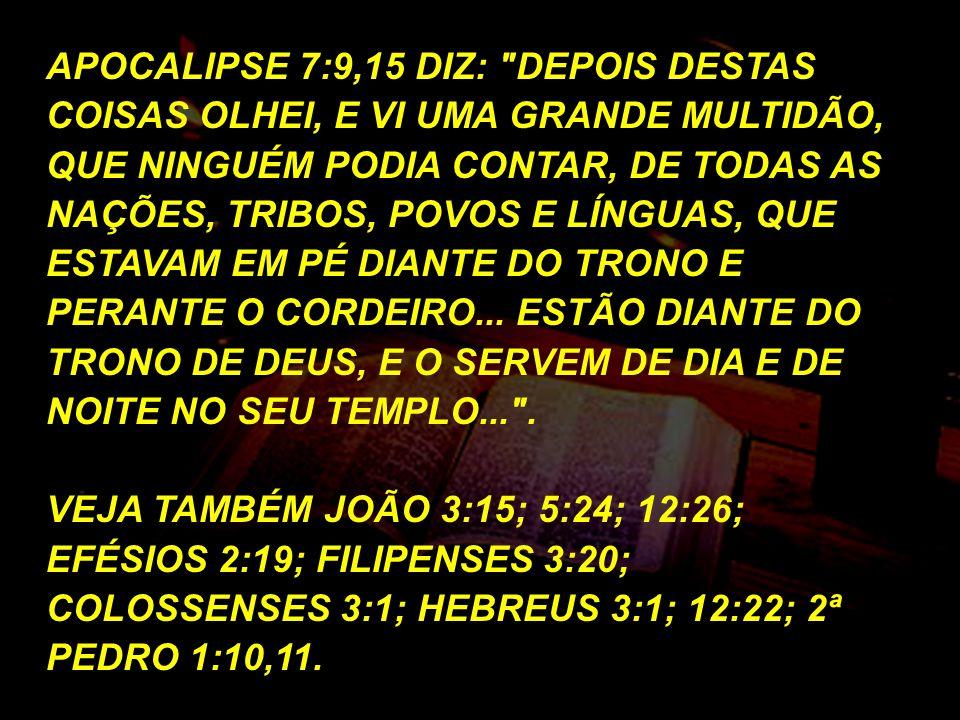 APOCALIPSE 7:9,15 DIZ: