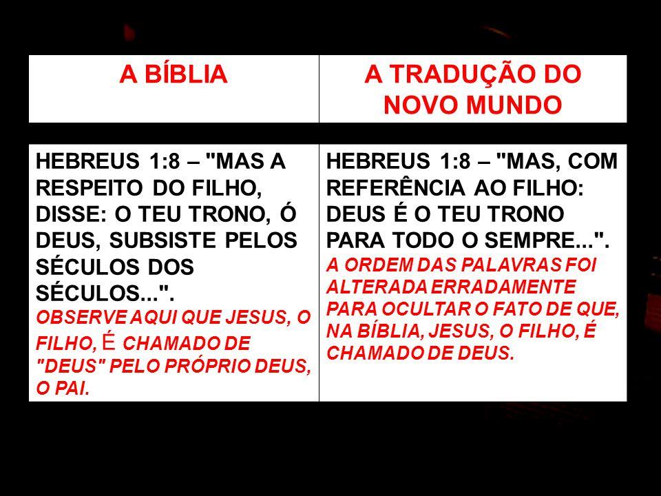 A BÍBLIAA TRADUÇÃO DO NOVO MUNDO HEBREUS 1:8 –