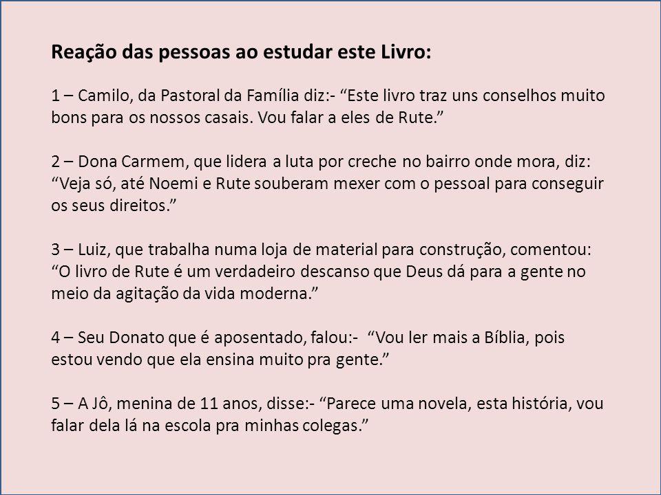 Reação das pessoas ao estudar este Livro: 1 – Camilo, da Pastoral da Família diz:- Este livro traz uns conselhos muito bons para os nossos casais. Vou