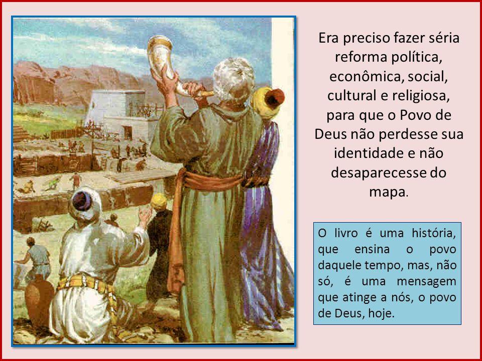 Era preciso fazer séria reforma política, econômica, social, cultural e religiosa, para que o Povo de Deus não perdesse sua identidade e não desaparec