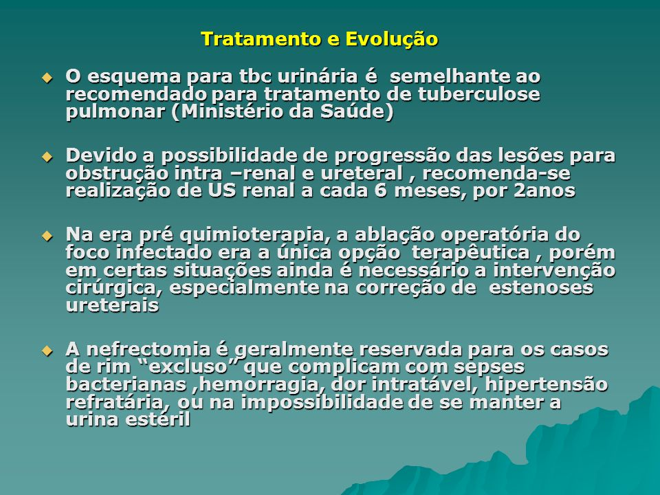 O esquema para tbc urinária é semelhante ao recomendado para tratamento de tuberculose pulmonar (Ministério da Saúde) O esquema para tbc urinária é se