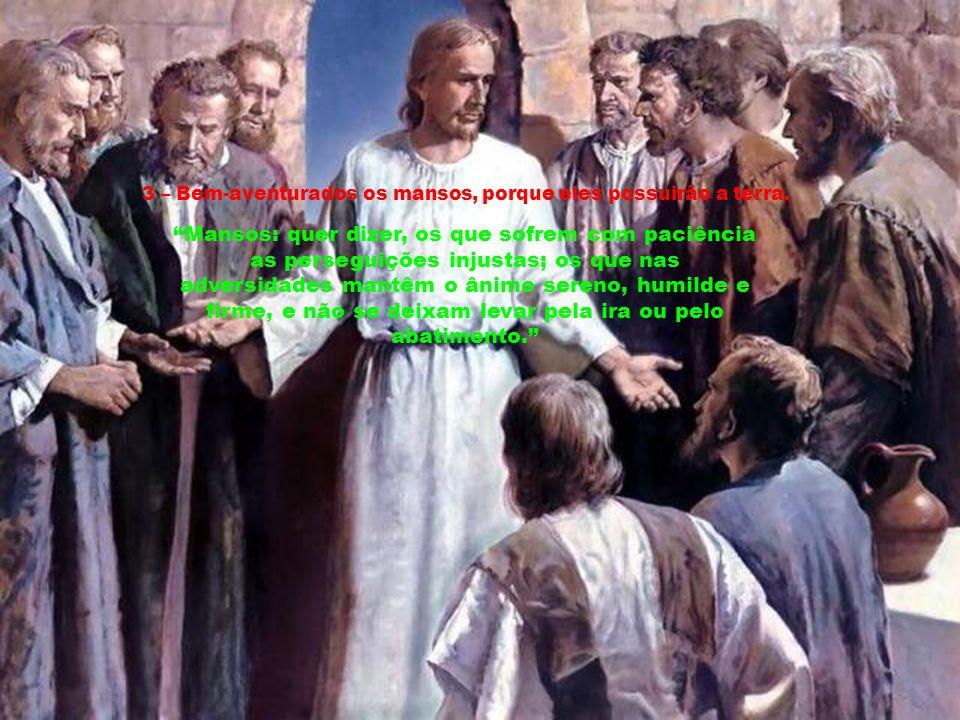 2 – Bem-aventurados os que choram, porque eles serão consolados.