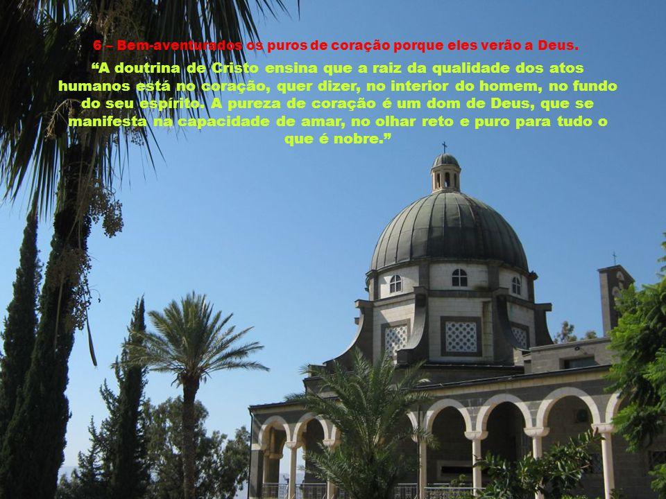 5 – Bem-aventurados os misericordiosos porque alcançarão misericórdia.