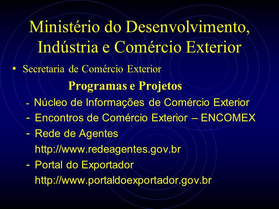 Ministério do Desenvolvimento, Indústria e Comércio Exterior Secretaria de Comércio Exterior Programas e Projetos - Núcleo de Informações de Comércio