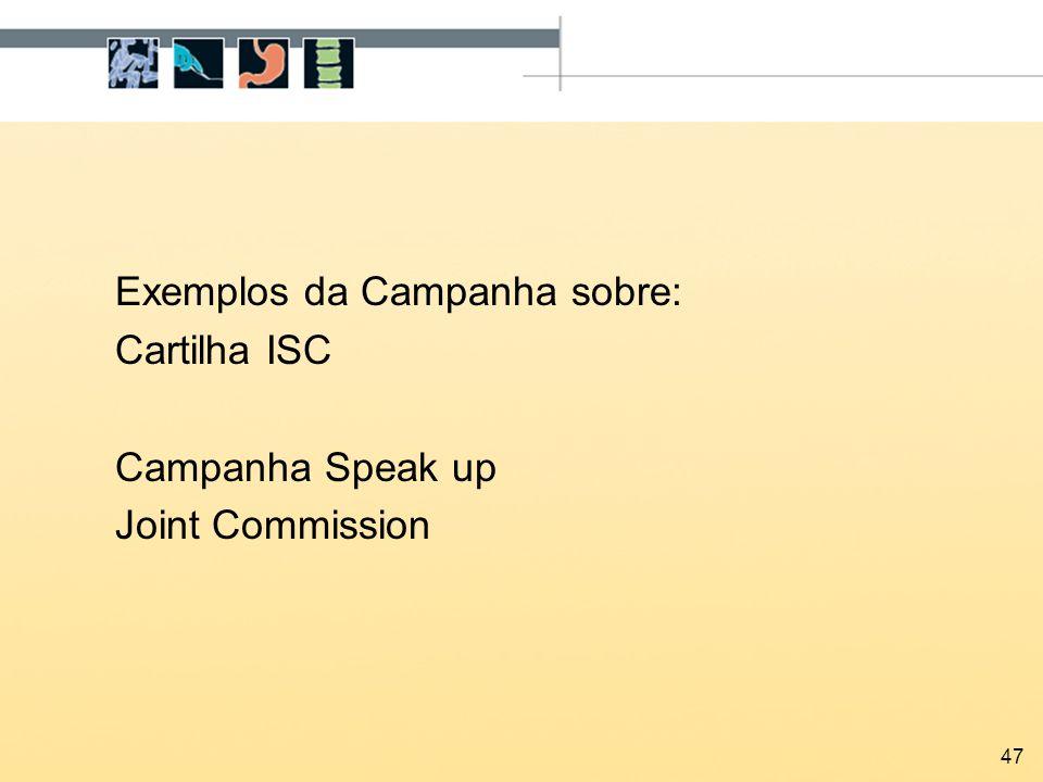 47 Exemplos da Campanha sobre: Cartilha ISC Campanha Speak up Joint Commission