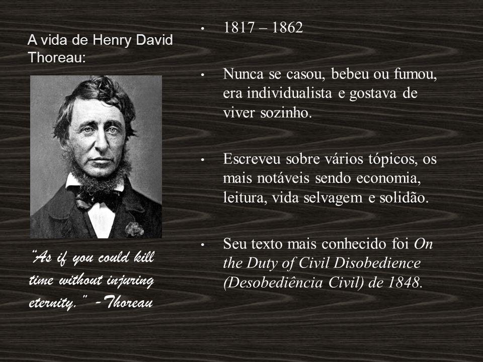 Henry David Thoreau, nasceu em Concord, Massachusetts, que era o centro de sua vida, embora tivesse passado vários anos de sua infância nas cidades vizinhas e em outros lugares na sua vida adulta.
