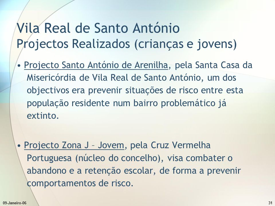 09-Janeiro-0631 Vila Real de Santo António Projectos Realizados (crianças e jovens) Projecto Santo António de Arenilha, pela Santa Casa da Misericórdi