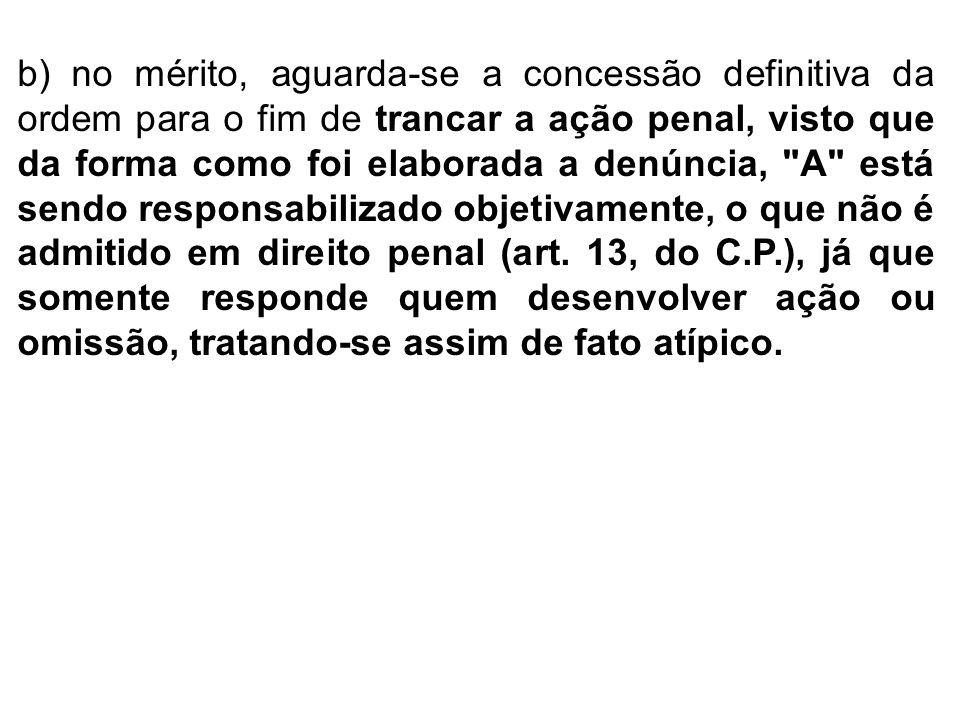 17) A foi preso em flagrante pela prática do artigo 250, parágrafo 1º, inciso I, do CP.
