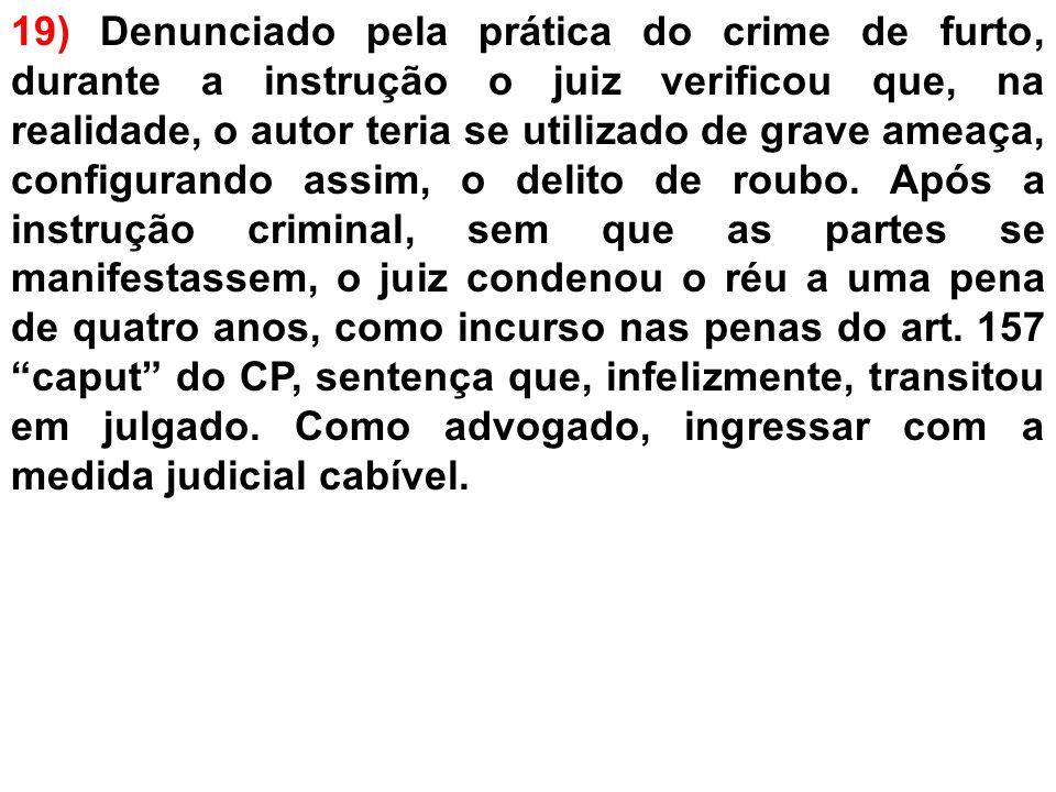 ESTRUTURA DA PEÇA 1)Peça Cabível: Habeas Corpus 2) Endereçamento: Excelentíssimo Senhor Doutor Desembargador Presidente do Egrégio Tribunal de Justiça do Estado de São Paulo.