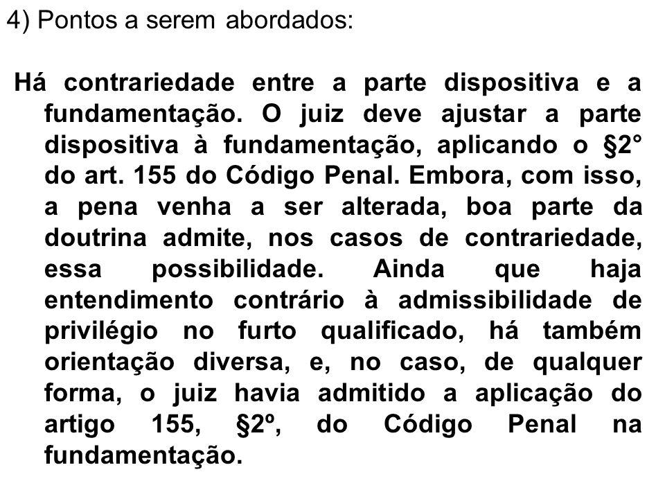 5) Pedido: Diante do exposto, postula-se sejam os embargos de declaração admitido e julgado procedente, face a contradição da sentença, reconhecendo assim o privilégio do §2° do art.