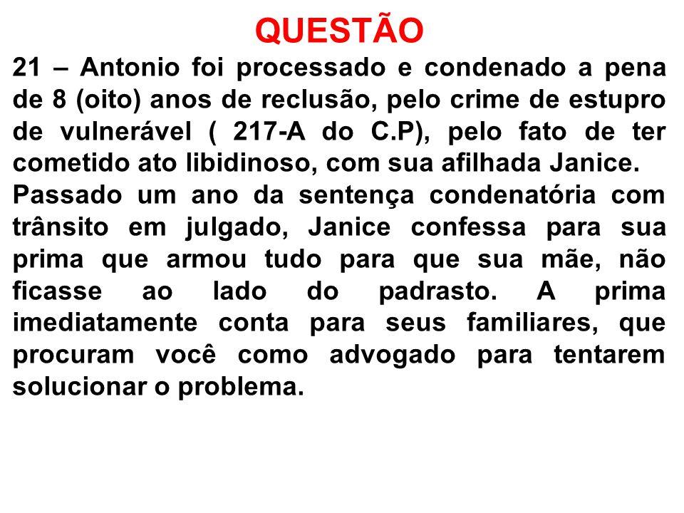 QUESTÃO A sentença trânsitou em julgado e Antonio encontra-se preso no Presidio Adriano Marrey há 1 (um) ano.