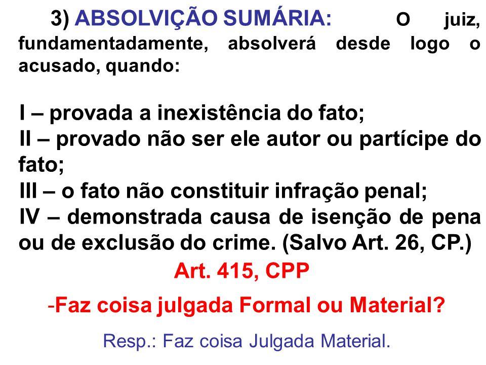 4) DESCLASSIFICAÇÃO: Quando o juiz se convencer, em discordância com a acusação, da existência de crime diverso dos referidos no § 1o do art.