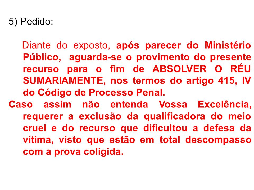 3) José, funcionário do Banco do Brasil, moveu ação contra o banco, em razão de descontos ilegais efetuados pela instituição em sua folha de pagamento, no valor de R$ 1.500,00 (mil e quinhentos reais).