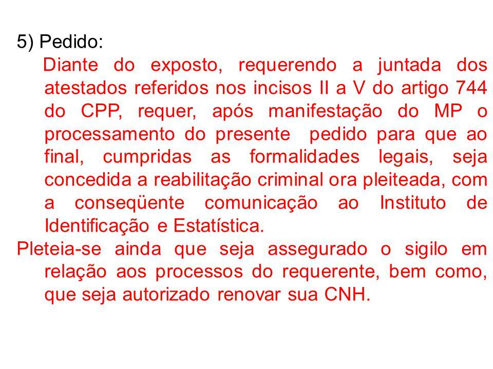 13) João Alves dos Santos, por estar indiciado pela prática de crime de roubo, procurou advogado para atuar em sua defesa.