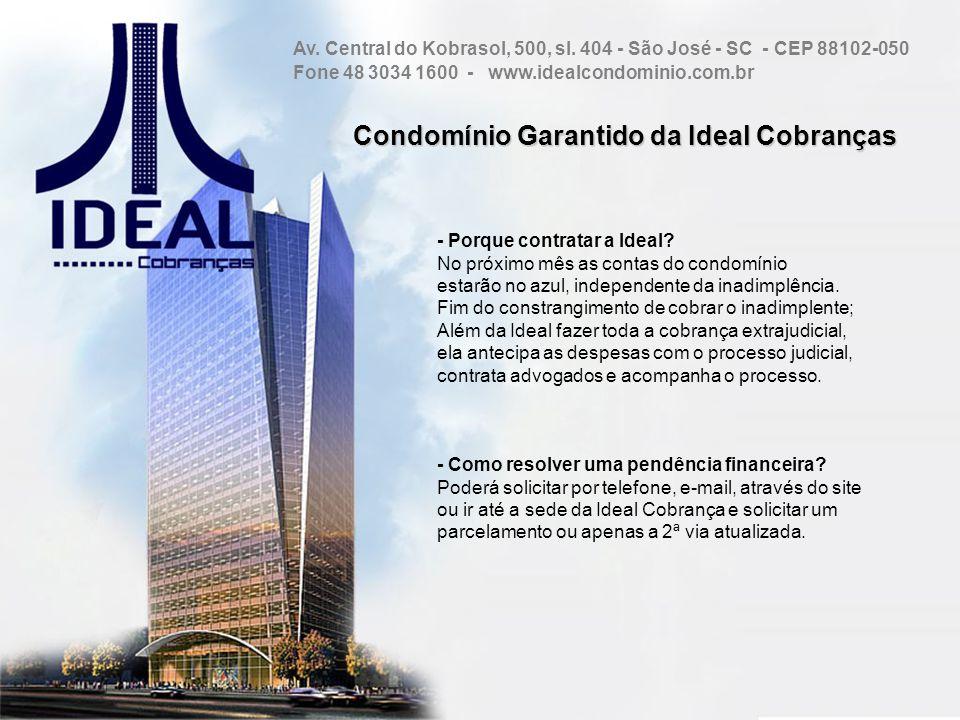 Condomínio Garantido da Ideal Cobranças - Porque contratar a Ideal? No próximo mês as contas do condomínio estarão no azul, independente da inadimplên