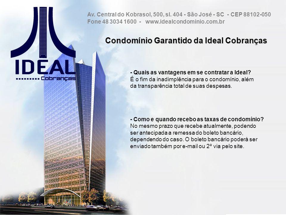 Condomínio Garantido da Ideal Cobranças - Quais as vantagens em se contratar a Ideal? É o fim da inadimplência para o condomínio, além da transparênci